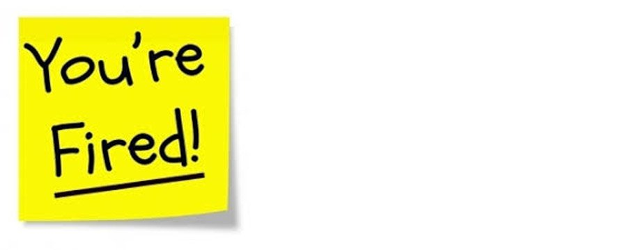 """Yellow Post-It containing the text """"You're Fired!"""""""